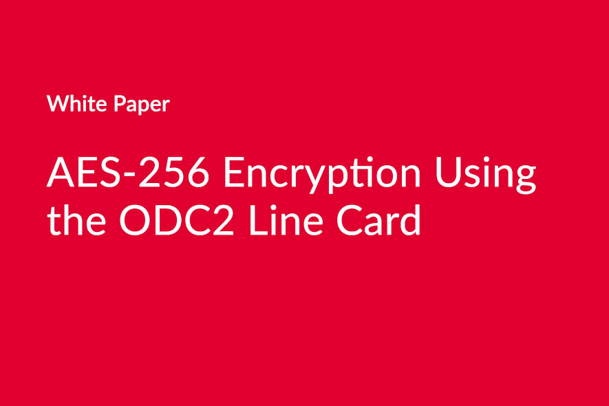 AES-256 Encryption Using the ODC2 Line Card